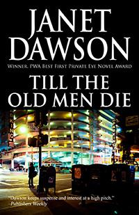 Til The Old Men Die by Janet Dawson